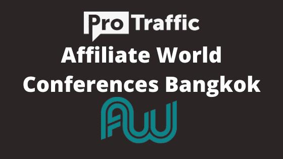 Affiliate World Conferences Bangkok — 2019: обзор